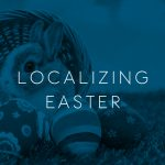 Localizing Easter